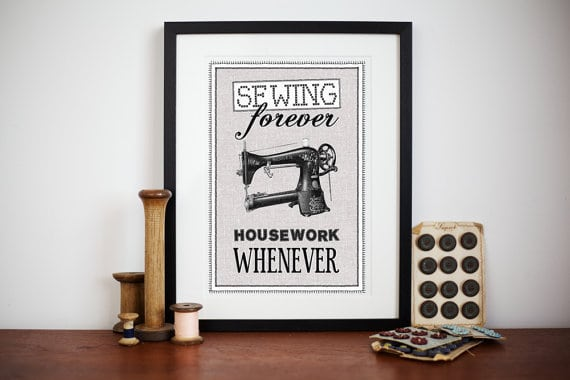 Sewing Forever Housework Whenever craft room wall art