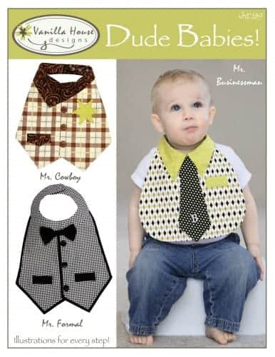 The Dude Babies Bib pattern from Vanilla House Designs has options for a Businessman, Cowboy and Black Tie. Too cute!