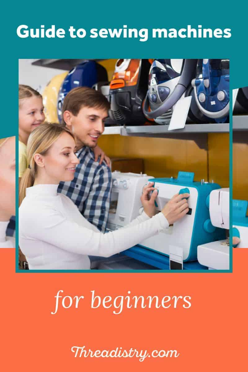 """Family choosing a sewing machine with text overlay """"Guide to sewing machines for beginners"""""""