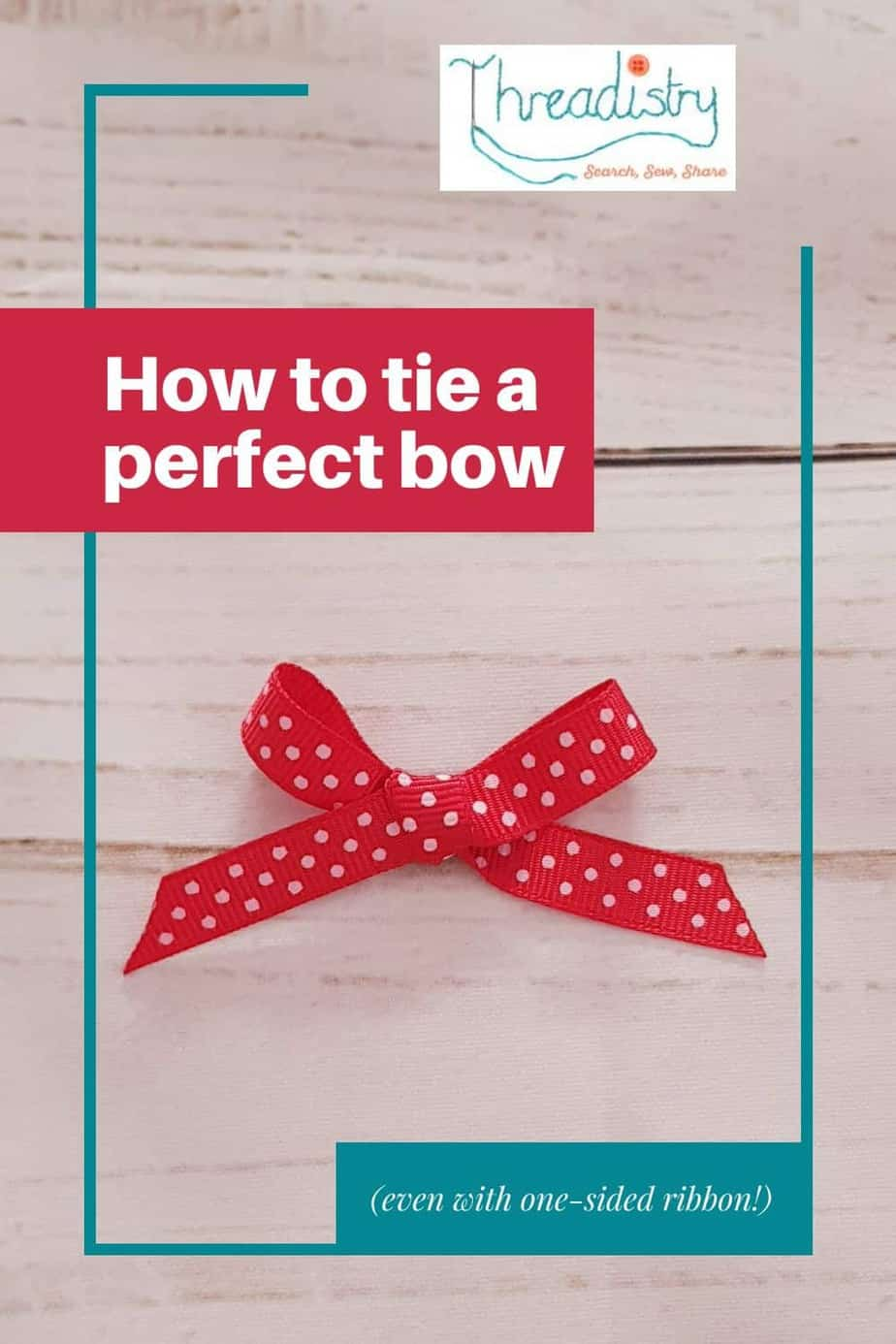 """Picture of red ribbon bow with text overlay """"How to tie a perfect bow (even with one-sided ribbon)"""""""