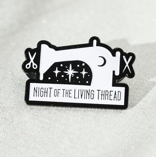 Night Of The Living Thread enamel pin for sewists
